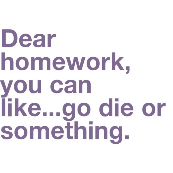 Homework Quotes | Homework Sayings | Homework Picture Quotes