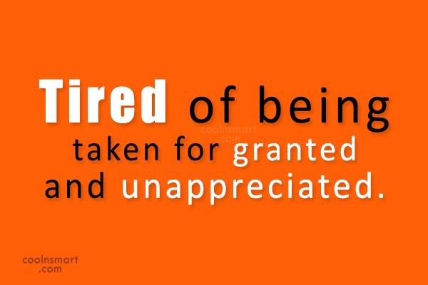 Feeling Unappreciated Quote 6 Picture Quote #1