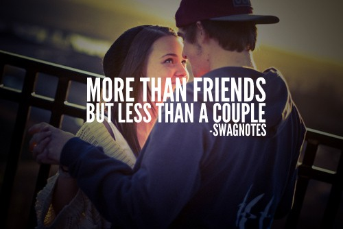 More Than Friends Less Than Lovers Quote 1 Picture Quote #1