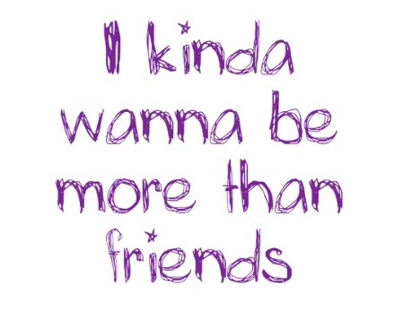 I Want To Be More Than Friends Quote | Quote Number 678708
