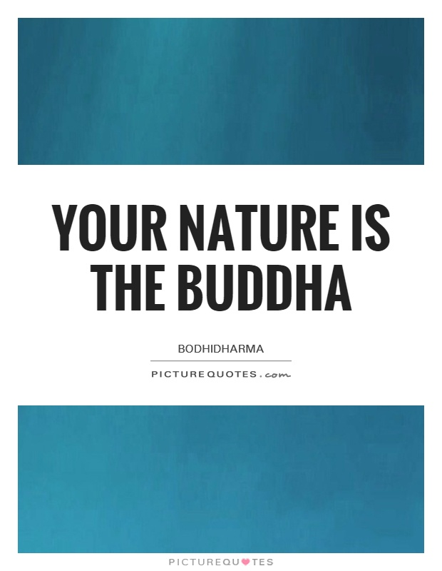 Your nature is the Buddha Picture Quote #1