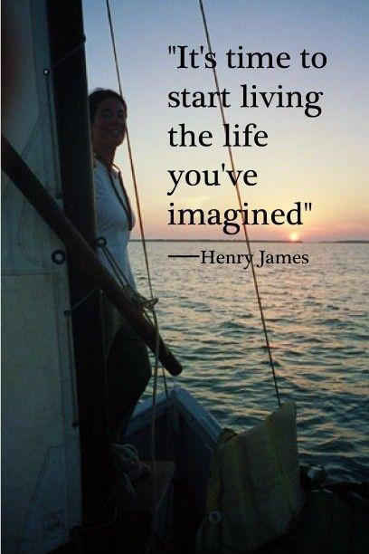 It's time to start living the life you've imagined Picture Quote #1