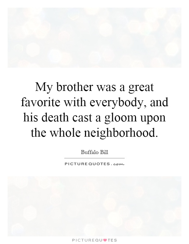 Loss Of Brother Quotes Cool Images Of Death Of A Brother Quotes SpaceHero