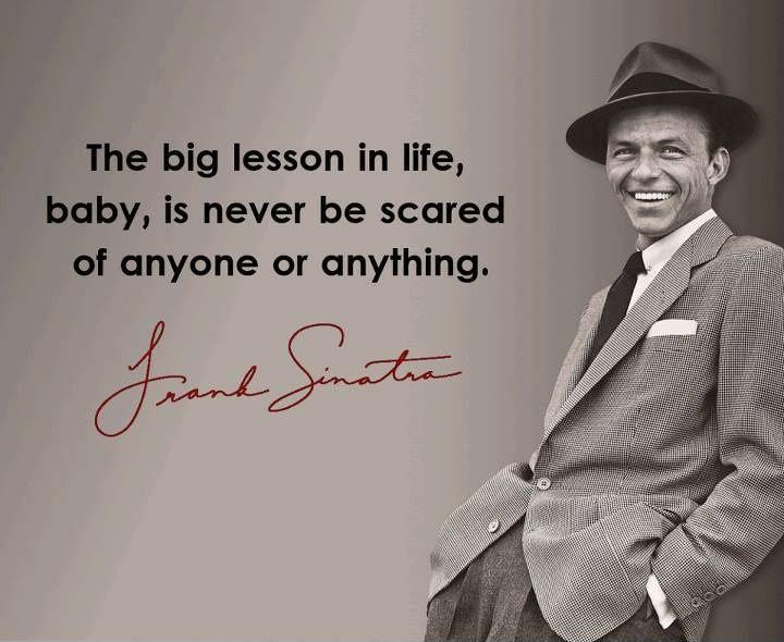 The big lesson in life, baby, is never be scared of anyone or anything Picture Quote #1