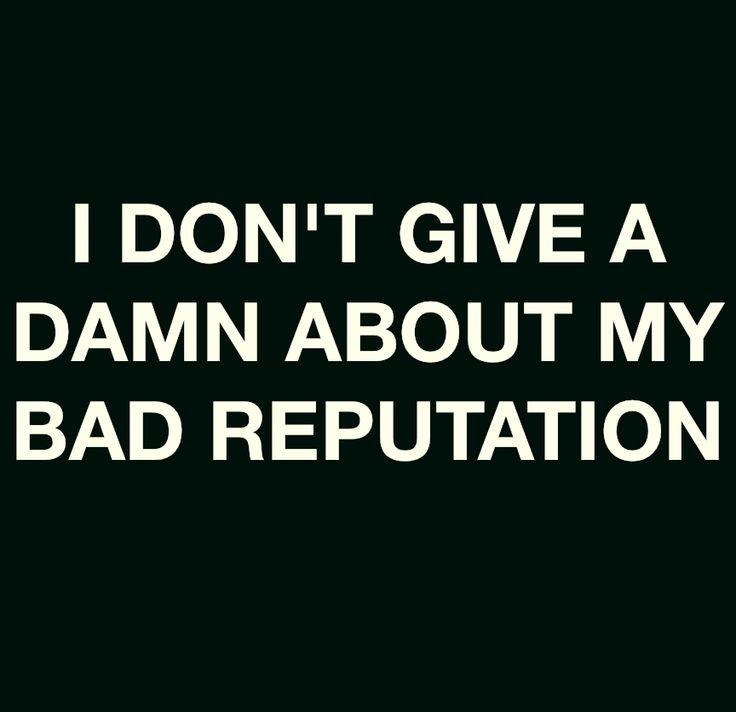 Bad Reputation Quote 1 Picture Quote #1