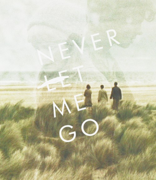 Never Let Me Go Movie Quote 1 Picture Quote #1