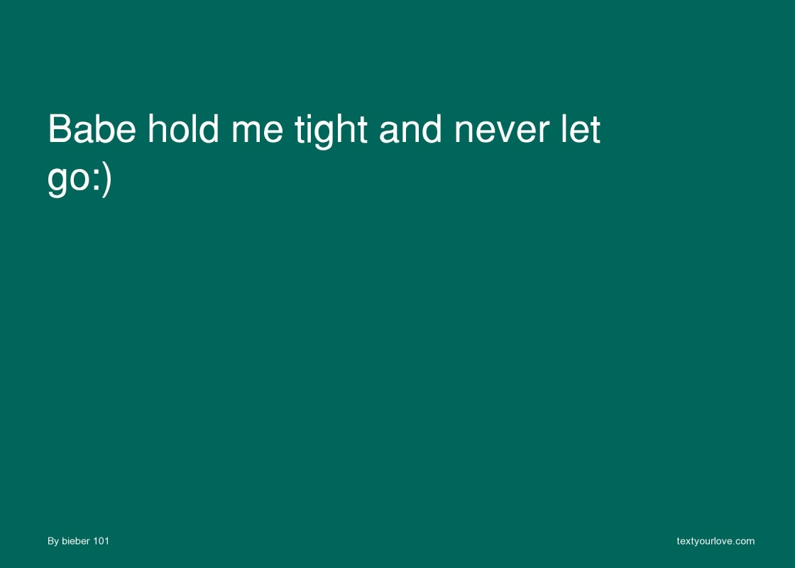 Hold Me Tight And Never Let Me Go Quote 2 Picture Quote #1