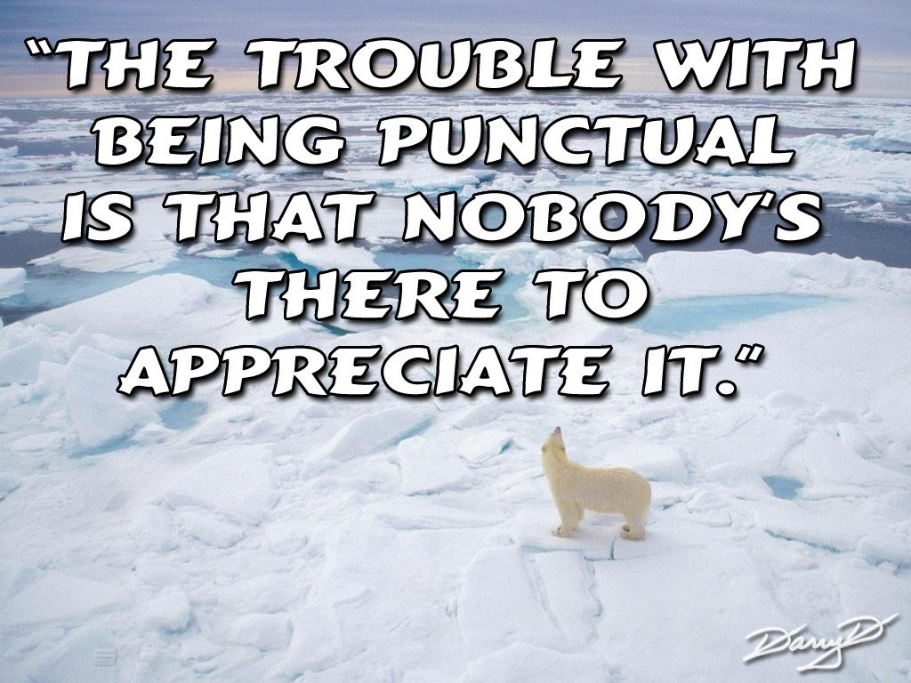 Punctuality Quote 4 Picture Quote #1