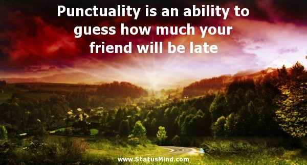 Punctuality Quote Funny 2 Picture Quote #1