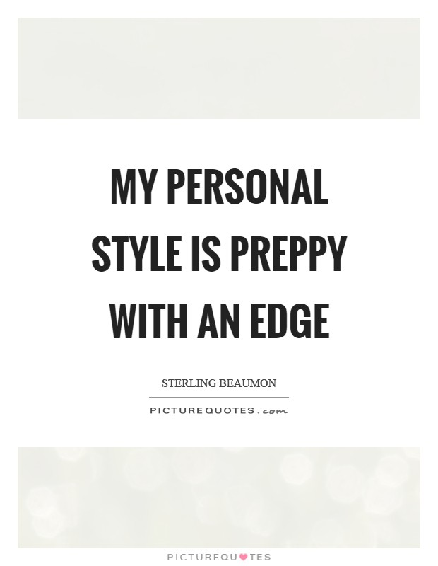 Preppy Quotes Preppy Sayings Preppy Picture Quotes