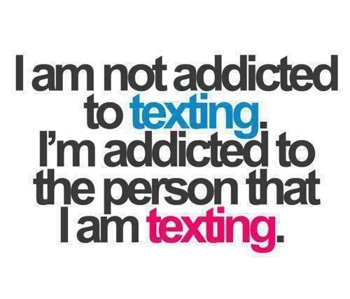 Addicted To Texting Quote 1 Picture Quote #1