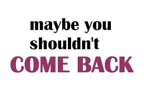 Come Back Quote 1 Picture Quote #1
