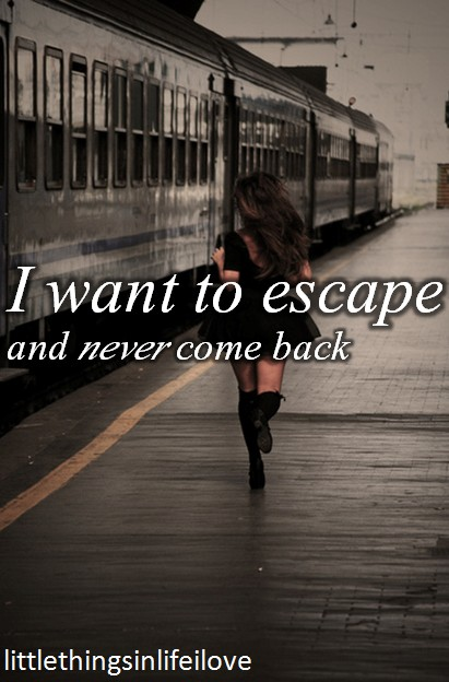 Want To Escape Quote 1 Picture Quote #1