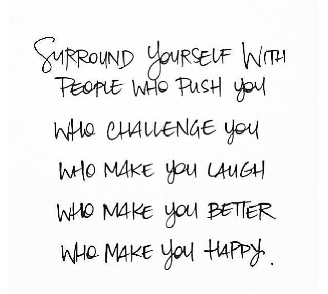 Surround Yourself With Good People Quote 6 Picture Quote #1