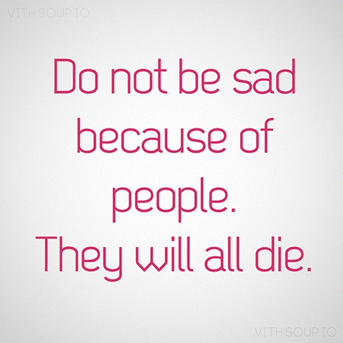 Dont Be Sad Quote | Quote Number 682302 | Picture Quotes
