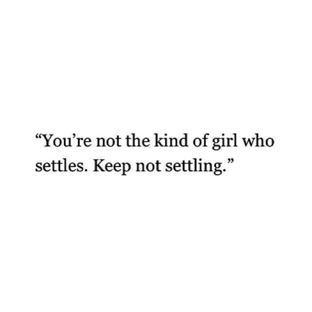 Never Settle Quote 2 Picture Quote #1