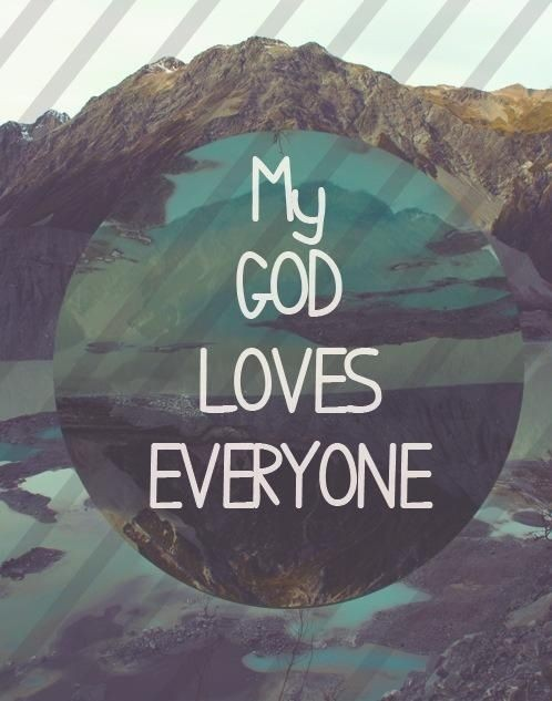 God Loves Everyone Quote 2 Picture Quote #1