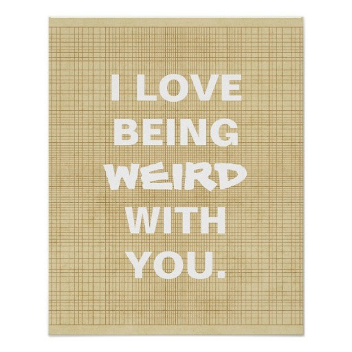 Friendship Quote About Being Weird 2 Picture Quote #1