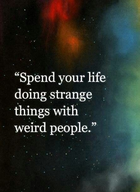 Being Weird Quote 8 Picture Quote #1
