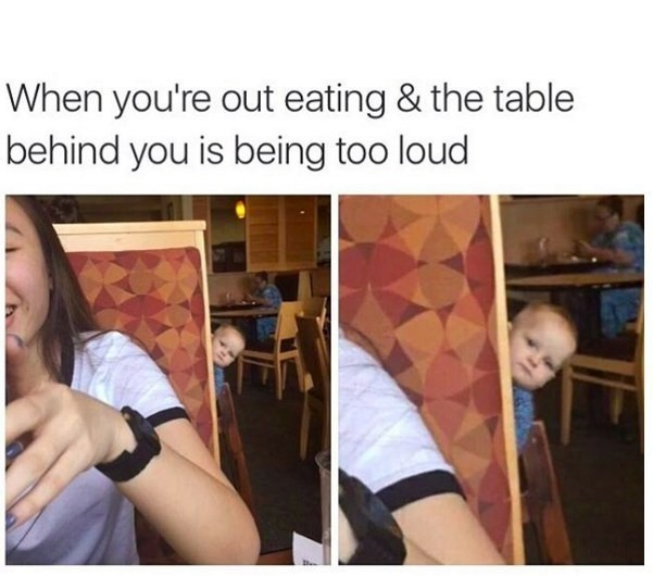 When you're out eating and the table behind you is being too loud Picture Quote #1