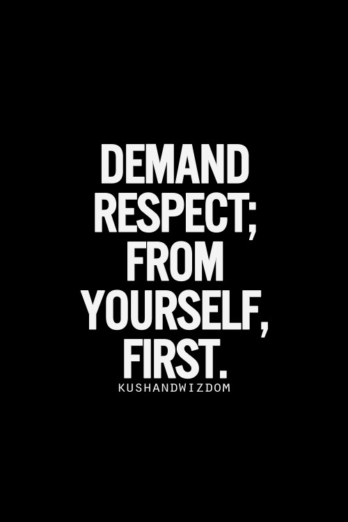 Respect Yourself Quote 5 Picture Quote #1