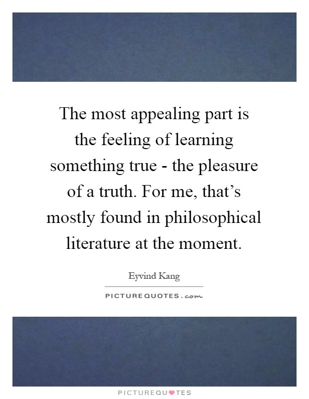 the pleasures of learning Learning is a pleasure it is not, then one should cultivate the enjoyment associated with learning although the pleasure of learning is universal.