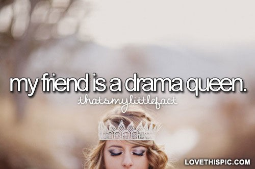 Drama Queen Quote 4 Picture Quote #1