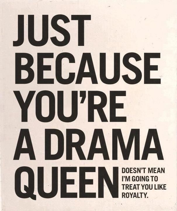 Drama Queen Quote 12 Picture Quote #1