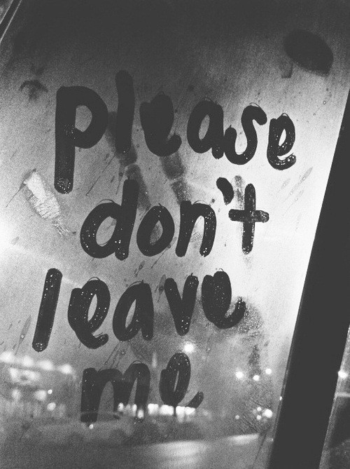 Dont Leave Me Quote 11 Picture Quote #1