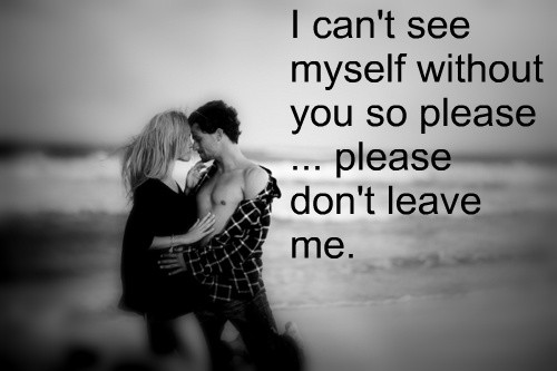 Please Dont Leave Me Quote 2 Picture Quote #1