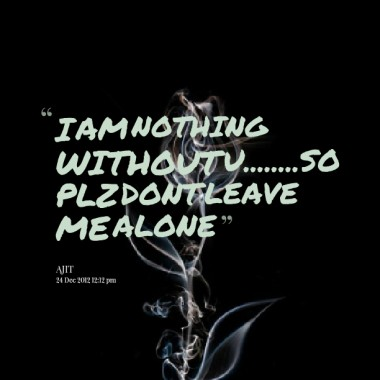 Dont Leave Me Quote 15 Picture Quote #1