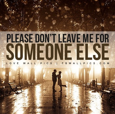 Please Dont Leave Me Quote 3 Picture Quote #1