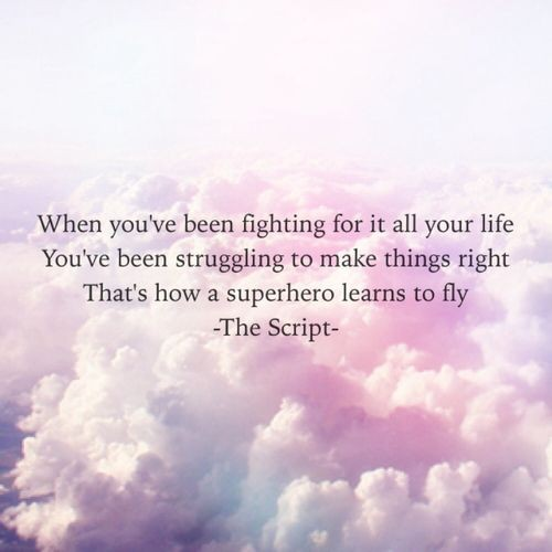 Super Heroes The Script Lyric Quote 2 Picture Quote #1