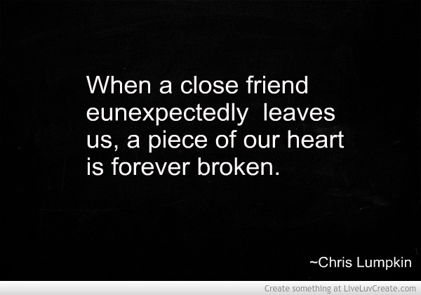 Inspirational Quotes About Death Of A Best Friend Image: Death Of A Friend Quotes & Sayings