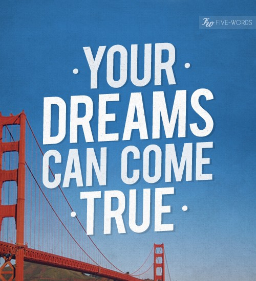 Dreams Come True Quote 12 Picture Quote #1