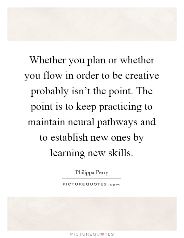 whether-you-plan-or-whether-you-flow-in-order-to-be-creative-probably-isnt-the-point-the-point-is-quote-1.jpg