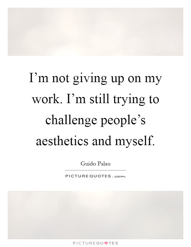 Im Not Giving Up Quotes: Challenge Picture