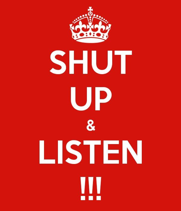 Shut Up And Listen Quote 1 Picture Quote #1