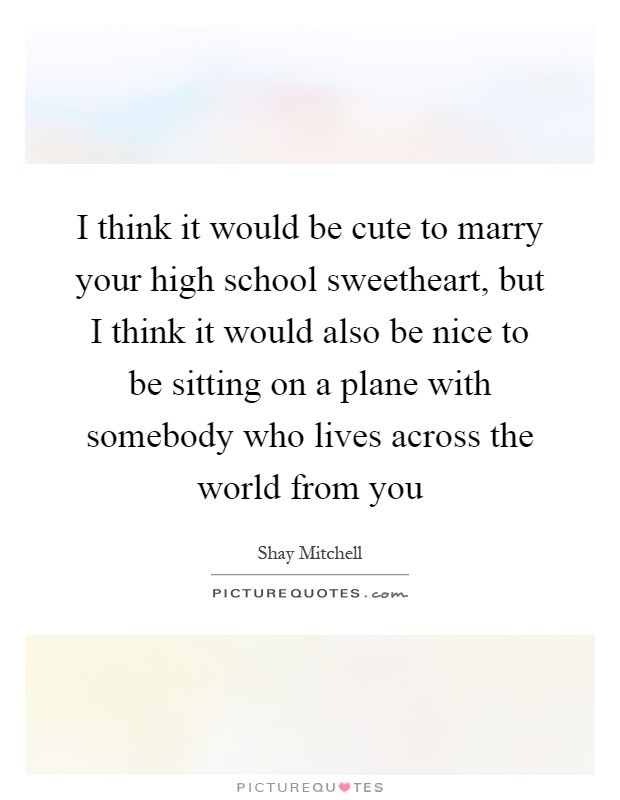 Highschool sweetheart quotes