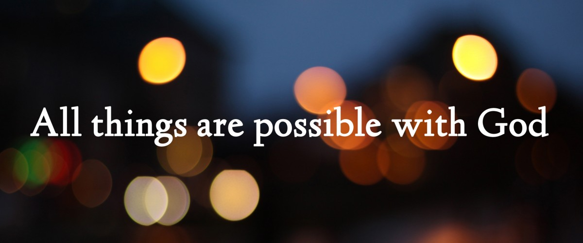 Anything Is Possible With God Quote 3 Picture Quote #1