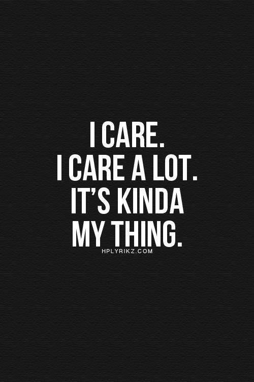 I Care Quote 2 Picture Quote #1