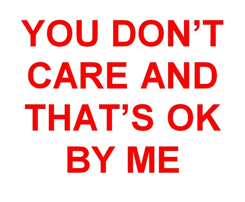 You Dont Care Quote 1 Picture Quote #1