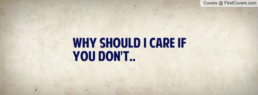 If You Dont Care Quote 1 Picture Quote #1