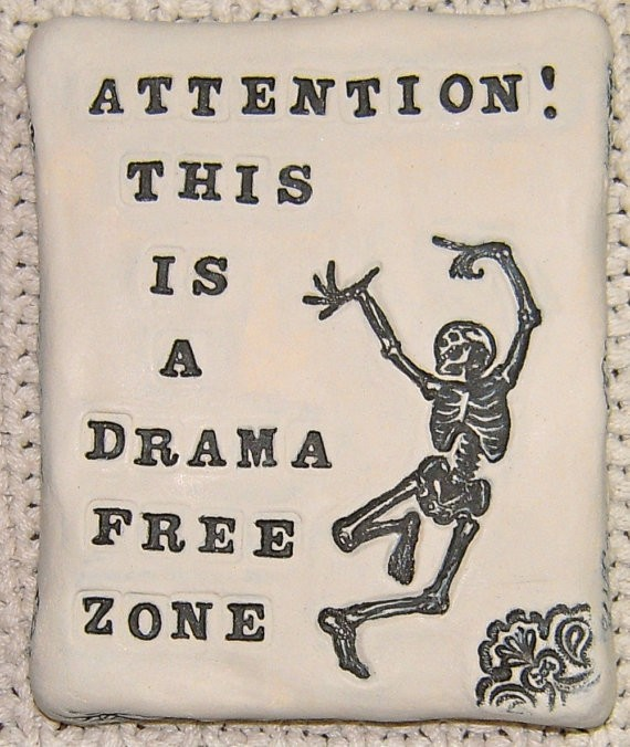 Drama Free Zone Quote 2 Picture Quote #1