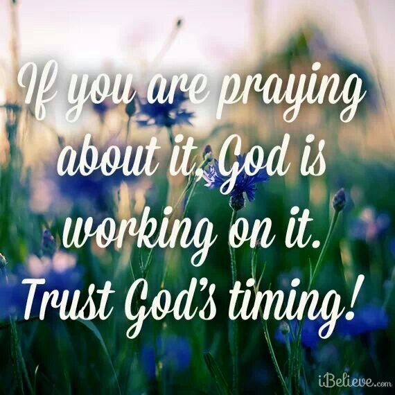 Trusting In Gods Timing Quote 1 Picture Quote #1