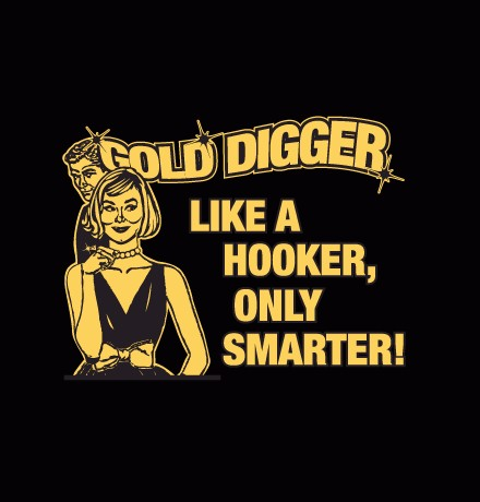 Gold Digger Quote 7 Picture Quote #1