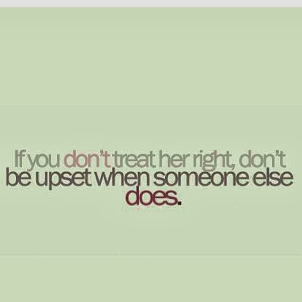 Treat Her Right Quote 7 Picture Quote #1
