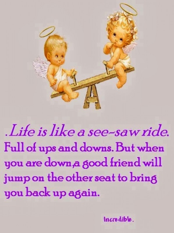 Ups And Downs Quote Friendship 1 Picture Quote #1