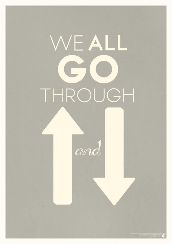 Through Ups And Downs Quote 1 Picture Quote #1
