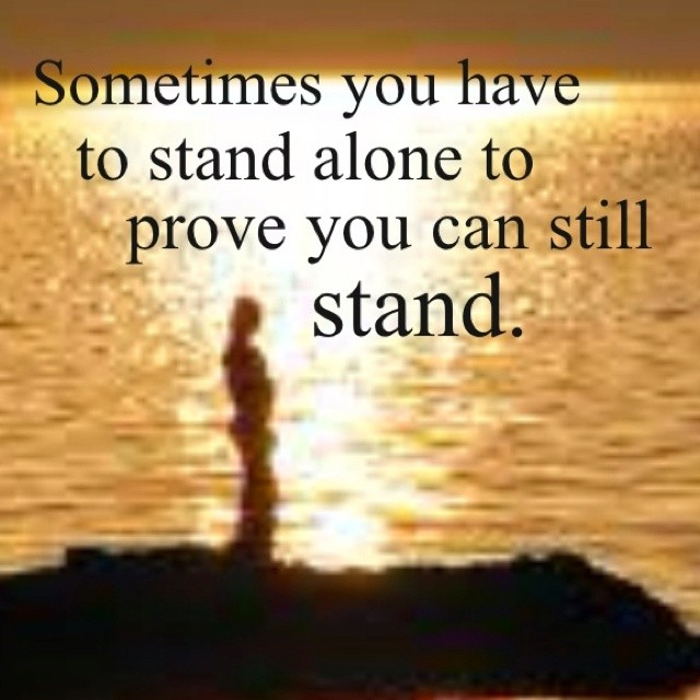 Standing Alone Quote 3 Picture Quote #1